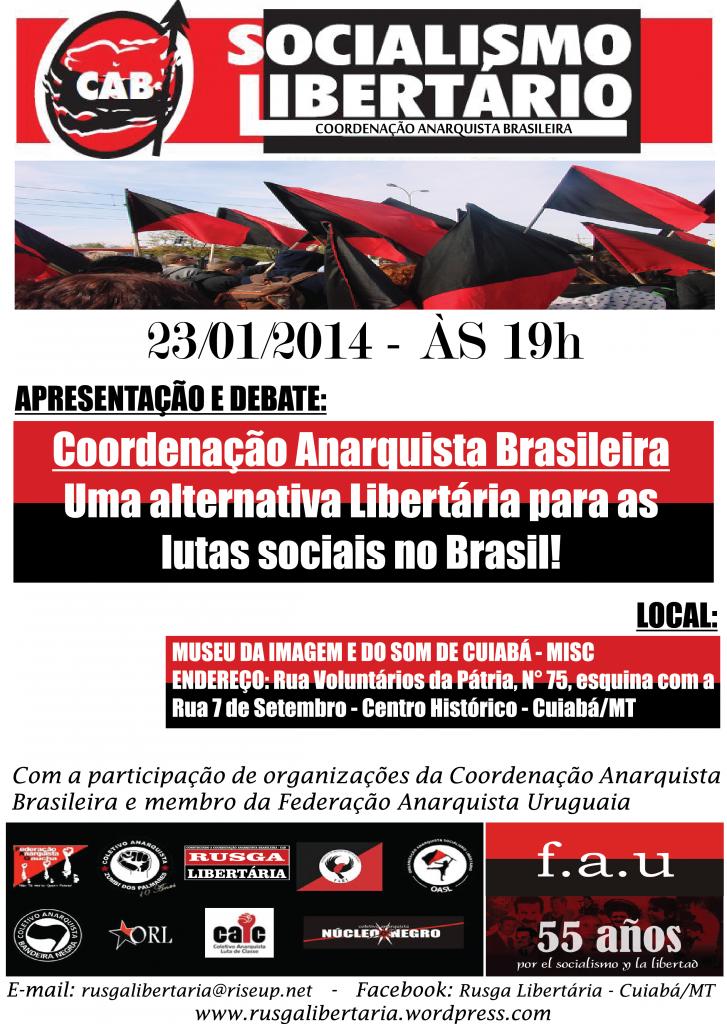 Participaremos, junto com outras organizações da Coordenação Anarquista Brasileira.